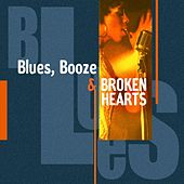 Play & Download Blues, Booze & Broken Hearts by Various Artists | Napster