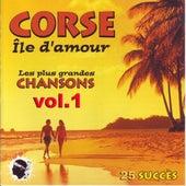Corse île d'amour - les plus grandes chansons, vol.1 (25 succès) by Various Artists