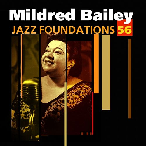 Play & Download Jazz Foundations Vol. 56 by Mildred Bailey | Napster