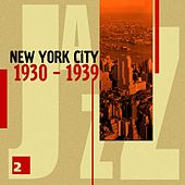Play & Download New York City 1930 - 1939 Vol. 2 by Various Artists | Napster