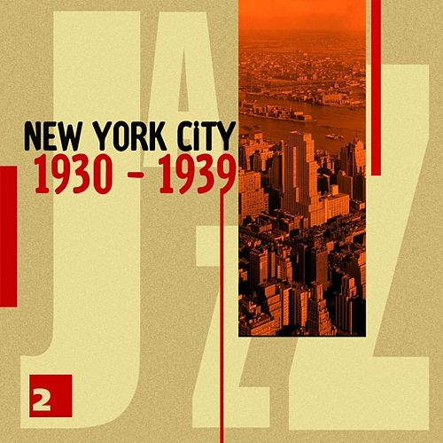 New York City 1930 - 1939 Vol. 2 by Various Artists