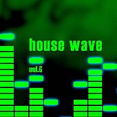 House Wave, Vol. 2 by Various Artists