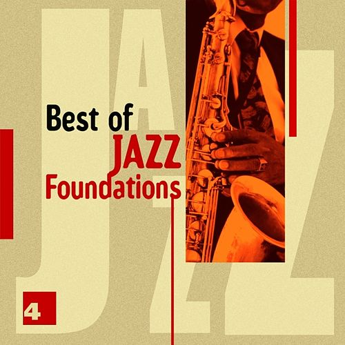Play & Download Best of Jazz Foundations Vol. 4 by Various Artists | Napster
