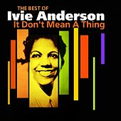 It Don't Mean A Thing (The Very Best Of) by Ivie Anderson