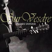 Play & Download Sur Vesdre by Jacques Stotzem | Napster