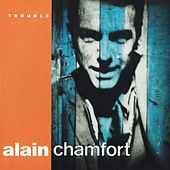 Play & Download Trouble by Alain Chamfort | Napster
