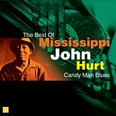 Candy Man Blues (The Best Of) by Mississippi John Hurt