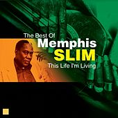 This Life I'm Living (The Best Of) by Memphis Slim