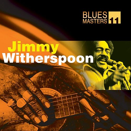 Play & Download Blues Masters Vol. 11 (Jimmy Witherspoon) by Jimmy Witherspoon | Napster