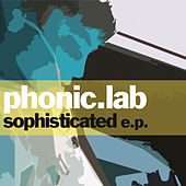 Sophisticated - EP by Phonic.Lab