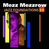 Play & Download Jazz Foundations Vol. 55 by Mezz Mezzrow   Napster
