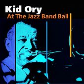 At The Jazz Band Ball by Kid Ory