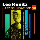 Play & Download Jazz Foundations Vol. 50 by Lee Konitz | Napster