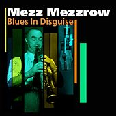 Blue In Disguise by Mezz Mezzrow