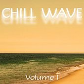 Play & Download Chill Wave, Vol. 1 by Various Artists | Napster