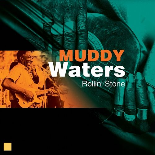 Play & Download Rollin' Stone by Muddy Waters | Napster