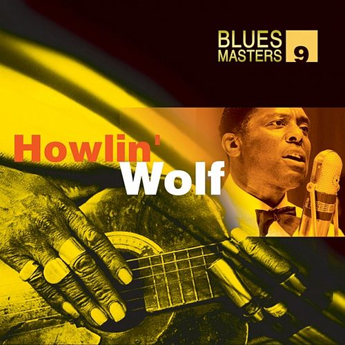 Play & Download Blues Masters Vol. 9 (Howlin' Wolf) by Howlin' Wolf | Napster