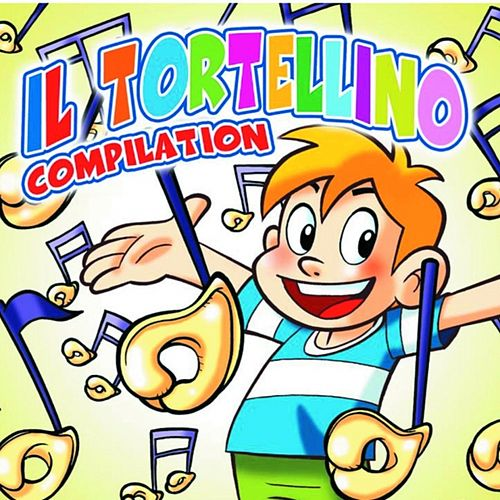 Play & Download Il Tortellino Compilation by Various Artists | Napster