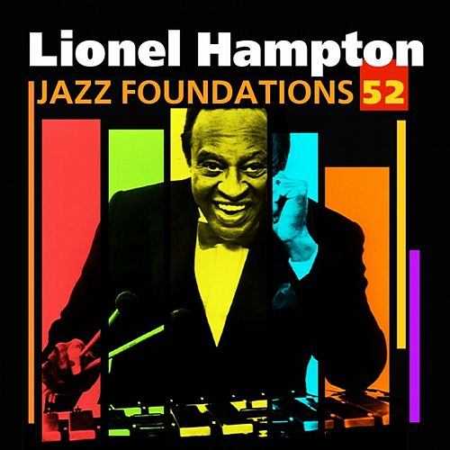 Play & Download Jazz Foundations Vol. 52 by Lionel Hampton | Napster