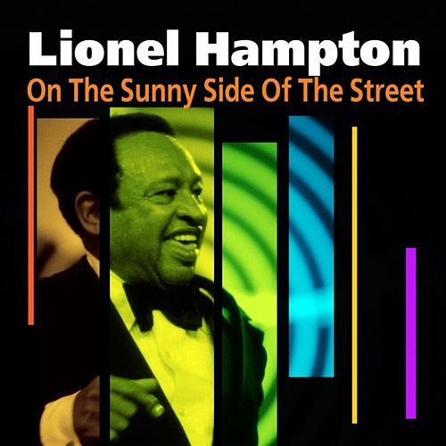 Play & Download On The Sunny Side Of The Street by Lionel Hampton | Napster