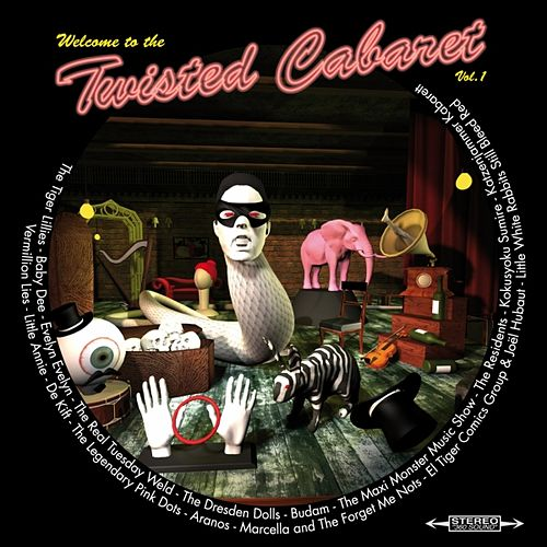 Play & Download Twisted Cabaret, Vol.1 (15 Tracks Edition) by Various Artists | Napster