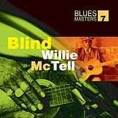 Play & Download Blues Masters Vol. 7 (Blind Willie McTell) by Blind Willie McTell | Napster