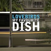 Lovebirds Presents My Favourite Dish (15 Most Influencial House Tunes) by Various Artists