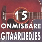 Play & Download 15 Onmisbare Gitaarliedjes by Chico | Napster