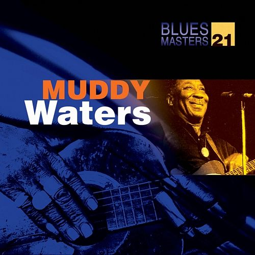 Play & Download Blues Masters Vol. 21 (Muddy Waters) by Muddy Waters | Napster