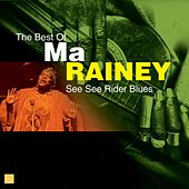Play & Download See See Rider Blues (The Best Of) by Ma Rainey | Napster