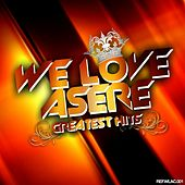 Play & Download We Love Asere! Greatest Hits (Volume One) by Various Artists | Napster