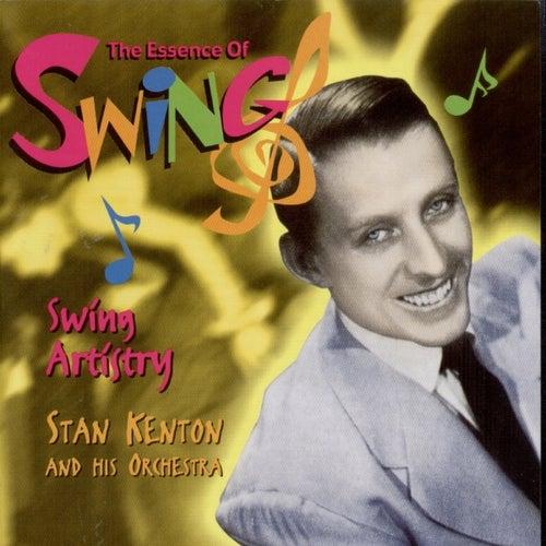 Swing Artistry (The Essence Of Swing) by Stan Kenton