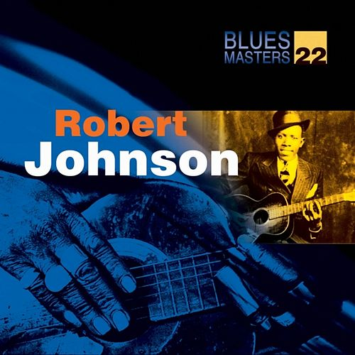 Play & Download Blues Masters Vol. 22 (Robert Johnson) by Robert Johnson | Napster
