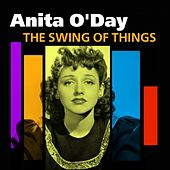 Play & Download The Swing Of Things (Best Of Anita O'Day) by Anita O'Day | Napster