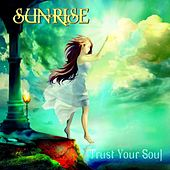 Play & Download Trust Your Soul by Sunrise | Napster