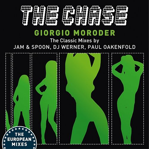 Play & Download The Chase (The Classic Mixes Europe) by Giorgio Moroder | Napster