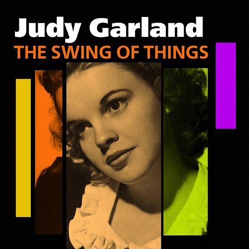 Play & Download The Swing Of Things by Judy Garland | Napster