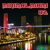 Play & Download MinimalMiami 02 by Various Artists | Napster