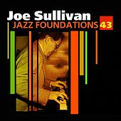 Play & Download Jazz Foundations Vol. 43 by Joe Sullivan | Napster