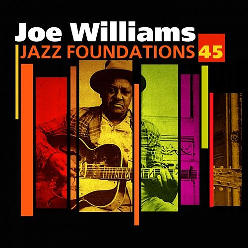 Play & Download Jazz Foundations Vol. 45 by Joe Williams | Napster