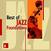 Play & Download Best of Jazz Foundations Vol. 3 by Various Artists | Napster