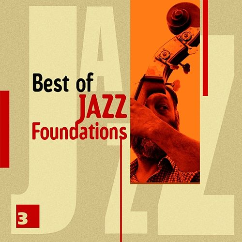Best of Jazz Foundations Vol. 3 by Various Artists