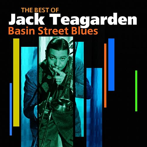 Play & Download Basin Street Blues (The Very Best Of) by Jack Teagarden | Napster