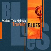 Play & Download Walkin' This Highway (Travelin' Blues) by Various Artists | Napster