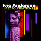 Jazz Foundations Vol. 36 by Ivie Anderson
