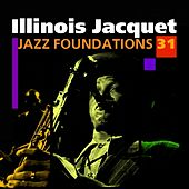 Play & Download Jazz Foundations Vol. 31 by Illinois Jacquet | Napster
