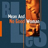 Mean And No Good Woman by Various Artists