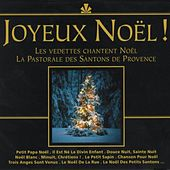 Play & Download Joyeux Noël ! (Les vedettes chantent Noël, la pastorale des santons de Provence) by Various Artists | Napster