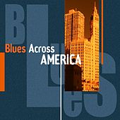 Play & Download Blues Across America by Various Artists | Napster
