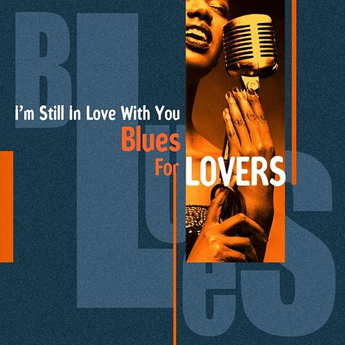 Play & Download I'm Still In Love With You (Blues For Lovers) by Various Artists | Napster